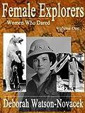 Female Explorers - Women Who Dared