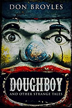 Doughboy: And Other Strange Tales by [Broyles, Don]