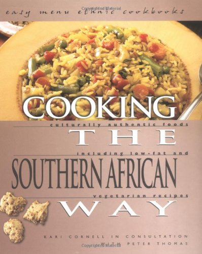 Search : Cooking The Southern African Way: Culturally Authentic Foods Including Low-Fat And Vegetarian Recipes (Easy Menu Ethnic Cookbooks)