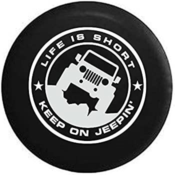 life is short keep on jeepin 39 jeep wrangler spare tire cover black 33 in automotive. Black Bedroom Furniture Sets. Home Design Ideas
