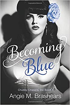 Book Becoming Blue: Volume 1 (A Chubby Chasers, Inc. Novel)