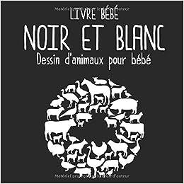 Livre Bebe Noir Et Blanc Dessin D Animaux Pour Bebe French