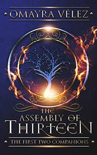 The Assembly of Thirteen: The First Two Companions,