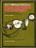 img - for Sixty Ribald Songs From Pills to Purge Melancholy book / textbook / text book
