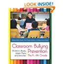 Classroom Bullying Prevention, Pre-K–4th Grade: Children's Books, Lesson Plans, and Activities