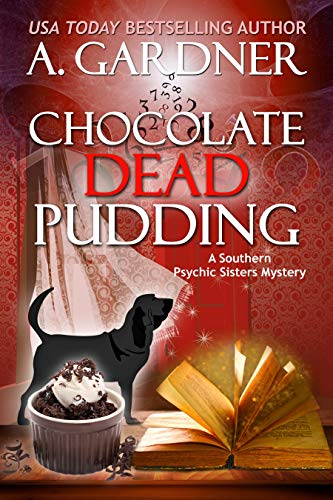 Chocolate Dead Pudding (Southern Psychic Sisters Mysteries Book 5)