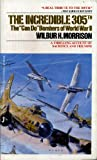 The Incredible 305th, Wilbur H. Morrison, 0515090271