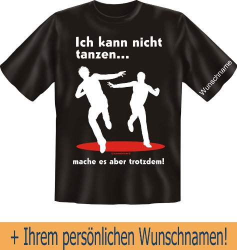 T-Shirt mit Wunschname - Ich kann nicht tanzen - Mache es aber trotzdem - Lustiges Sprüche Shirt als Geschenk für Spaßvögel mit Humor - NEU mit persönlichem Namen