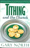 Tithing and the Church, Gary North, 0930464702