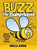Books for Kids: Buzz the Bumblebee (Bedtime Stories For Kids Ages 4-8): Short Stories for Kids, Kids Books, Bedtime Stories For Kids, Children Books, Early ... (Fun Time Series for Beginning Readers)