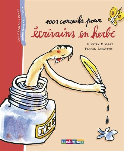 1001 conseils pour écrivains en herbe Album – 5 février 2004 Myriam Mallié Pascal Lemaître Casterman 2203145188
