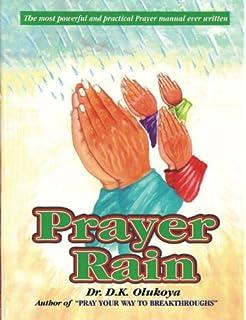 Prayer Rain-Softcover: Dr D K  Olukoya: 9789789201693: Amazon com: Books