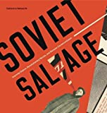 "BOOKS RECEIVED: Catherine Walworth, ""Soviet Salvage: Imperial Debris, Revolutionary Reuse, and Russian Constructivism"" (Penn State UP, 2017)"
