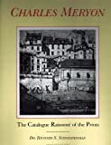 The Catalogue Raisonné of the Prints of Charles Meryon, Schneiderman, Richard S., 0815032234