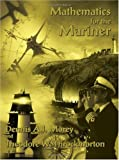 Mathematics for the Mariner, Dennis A. J. Morey and Theodore W. Throckmorton, 1420809393