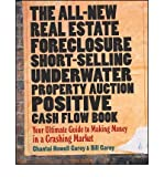 img - for The All-new Real Estate Foreclosure, Short-selling, Underwater, Property Auction, Positive Cash Flow Book: Your Ultimate Guide to Making Money in a Crashing Market (Paperback) - Common book / textbook / text book