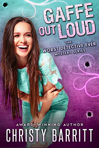 gaffe out loud the worst detective ever book 7