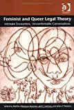 Feminist and Queer Legal Theory by Fineman, Martha Albertson; Jackson, Jack E.; Romero, Adam P. published by Ashgate Paperback