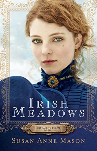 Irish Meadows (Courage to Dream Book #1) by [Mason, Susan Anne]