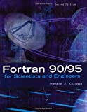 FORTRAN 90/95 for Scientists and Engineers, Stephen J. Chapman, 0072825758