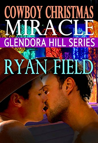 Glendora Hill: Cowboy Christmas Miracle by [Field, Ryan]
