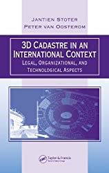 3D Cadastre in an International Context: Legal, Organizational, and Technological Aspects