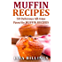 MUFFIN RECIPES: 50 Delicious All-time Favorite MUFFIN RECIPES