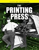 The Printing Press, Richard Spilsbury and Louise Spilsbury, 1432948857