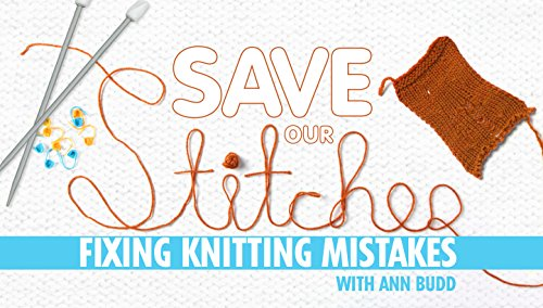 (Save Our Stitches: Fixing Knitting)