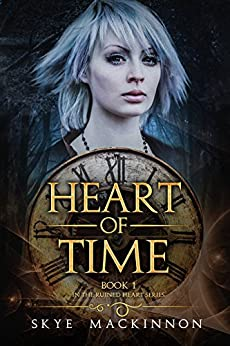 Heart of Time: Reverse harem fantasy (Ruined Heart Series Book 1) by [MacKinnon, Skye]