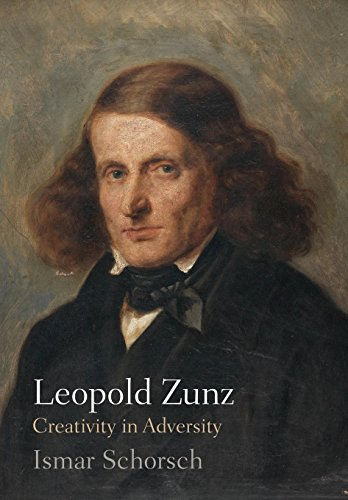 Leopold Zunz: Creativity in Adversity (Jewish Culture and Contexts)