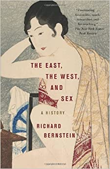 The East, the West, and Sex: A History