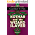 Kothar and the Wizard Slayer Book #5 (Sword & Sorcery)