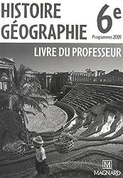 Histoire Géographie 6e : Livre du professeur, programmes 2009