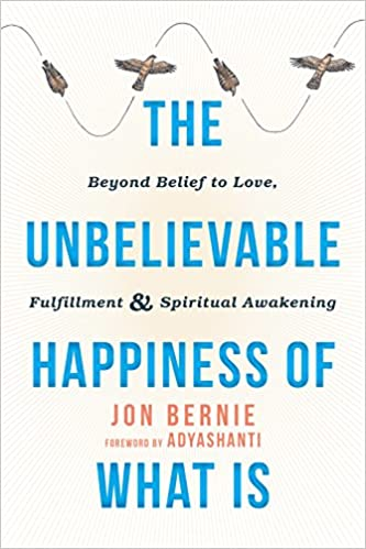 Amazon com: The Unbelievable Happiness of What Is: Beyond