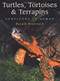 Turtles, Tortoises and Terrapins, Ronald Orenstein and Jeanne A. Mortimer, 155209605X