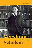 img - for Gershom Scholem: An Intellectual Biography (Studies in German-Jewish Cultural History and Literature, Franz Rosenzweig Miner) book / textbook / text book