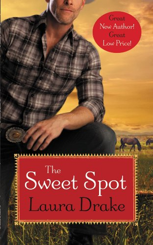 The Sweet Spot (Sweet on a Cowboy Book 1) by [Drake, Laura]