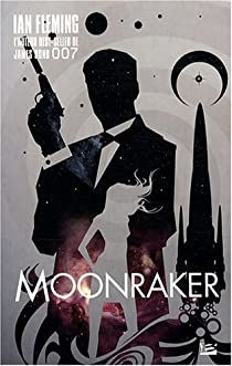 James Bond 007, tome 3 : Moonraker (Entourloupe dans l'azimut) par Fleming