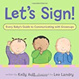 img - for Let's Sign: Every Baby's Guide to Communicating with Grownups book / textbook / text book