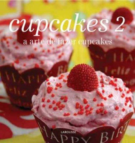 Cupcakes. A Arte de Fazer Cupcakes - Volume 2
