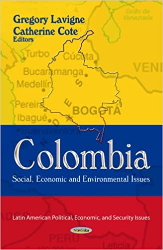 Colombia: Social, Economic and Environmental Issues (Latin American Political, Economic, and Security Issues) UK ed. Edition
