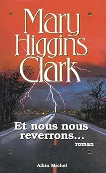 Et nous nous reverrons... par Higgins Clark