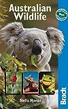 Australian Wildlife: Wildlife Explorer (Bradt Wildlife Guides)