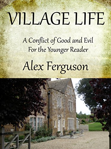 VILLAGE LIFE: A Conflict of Good and Evil for the Younger
