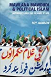 Mawlana Mawdudi and Political Islam: Authority and the Islamic state