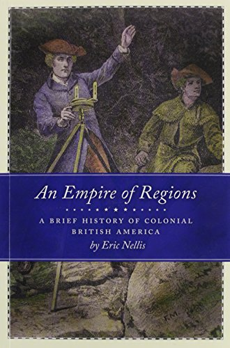 An Empire of Regions: A Brief History of Colonial British America