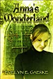 Anna's Wonderland, Evelyn E. Gaerke, 1607491826