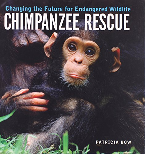 Chimpanzee Rescue: Changing the Future for Endangered Wildlife (Firefly Animal Rescue)