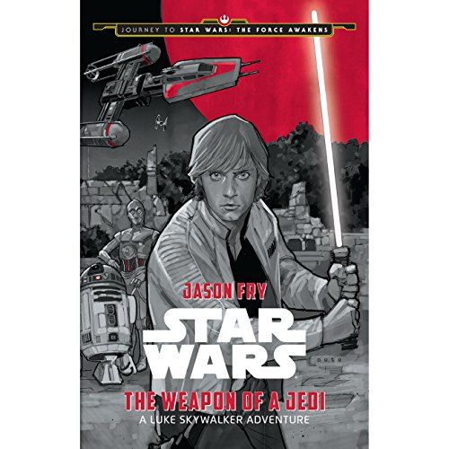 Star Wars: The Weapon of the Jedi: A Luke Skywalker Adventure